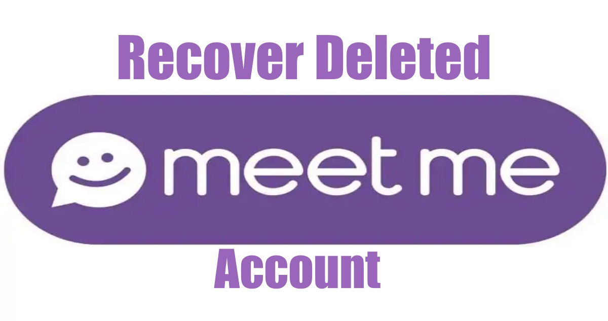 Recover Deleted Meetme Account