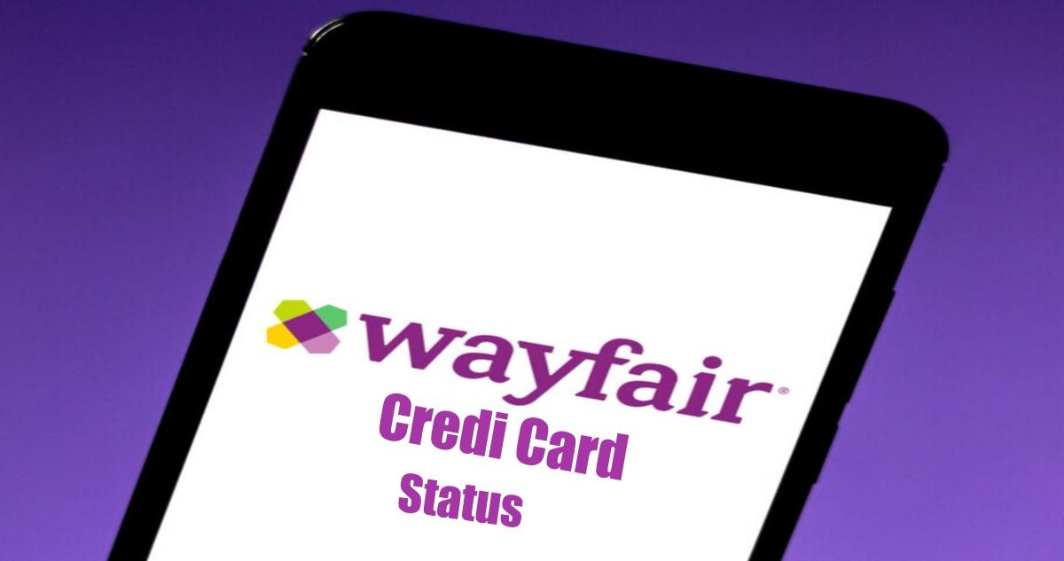 Check Wayfair Credit Card Application Status