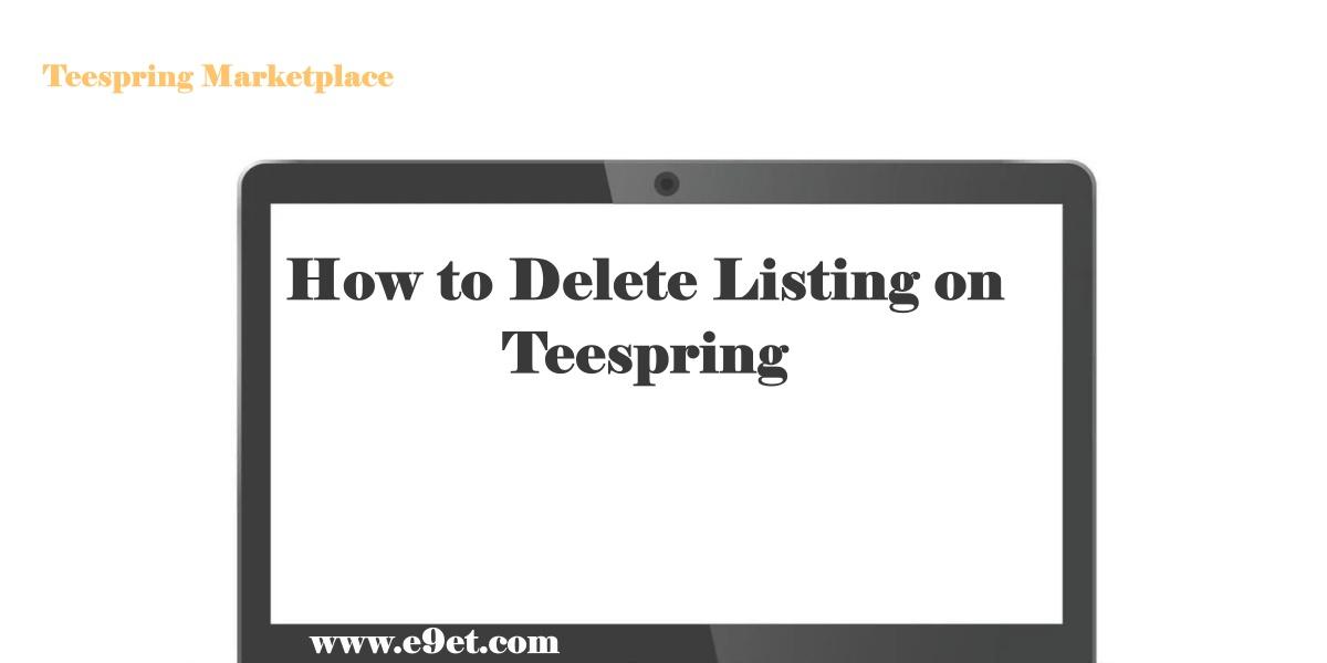 Delete Listing on Teespring