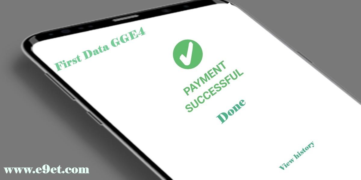 First Data GGE4 Transaction