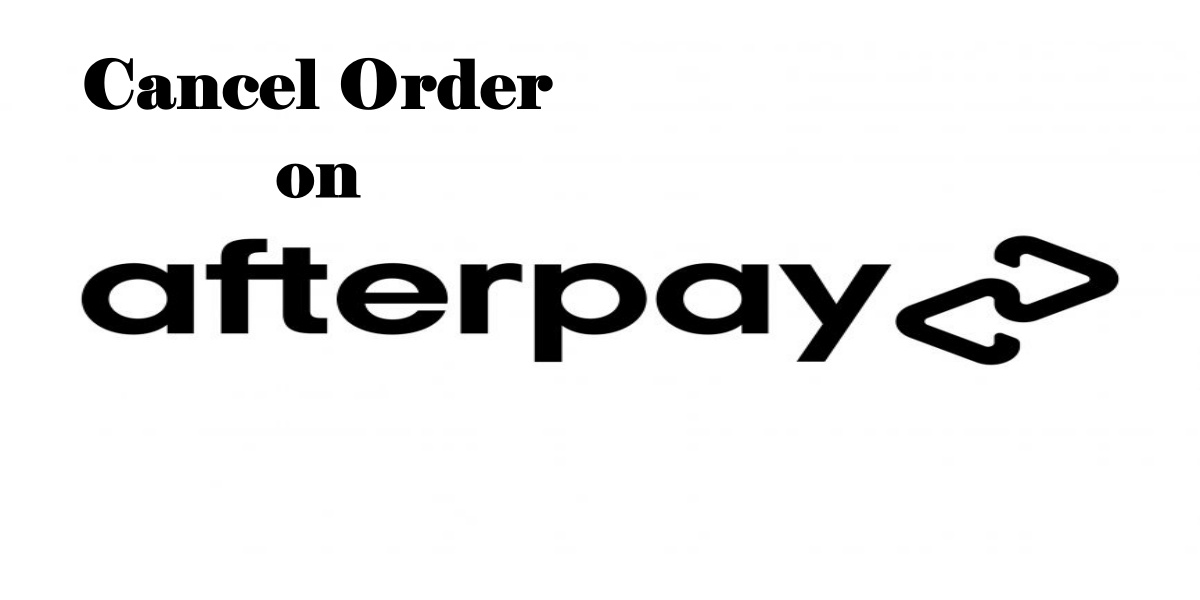 Cancel Order on Afterpay